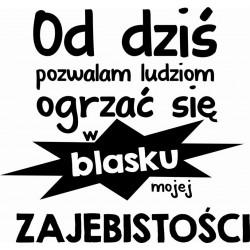 Koszulka Damska - Od dziś pozwalam ludziom