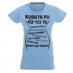 Koszulka Damska - Kobieta po 40 tce pierwsza klasa