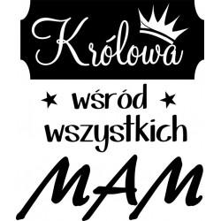 Koszulka Damska - Królowa wśród wszystkich mam