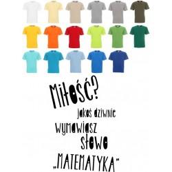 Koszulka męska - Miłość jakoś dziwnie wymawiasz matematyka