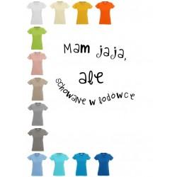 Koszulka Damska - Mam jaja ale schowane