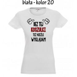 Koszulka Damska - Bez tej koszulki tez nieźle