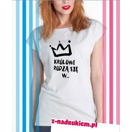 Koszulka damska - Królowe rodzą się NK dowolny miesiac