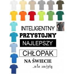 Koszulka męska - Inteligentny, przystojny .. zajety