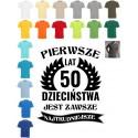 Koszulka męska PIERWSZE 50LAT JEST ZAWSZE NAJTRUDNIEJSZE