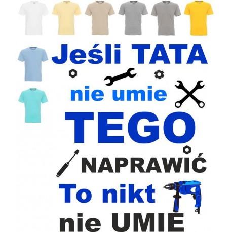 Koszulka męska - jesli tata nie umie tego naprawic to nikt nie umie