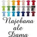 Koszulka Damska - Najebana ale Dama