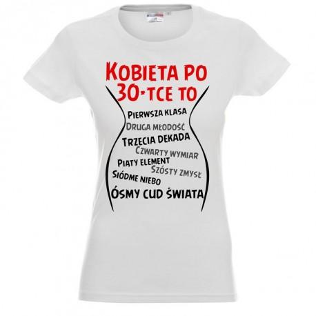Koszulka Damska - Kobieta po 30 tce