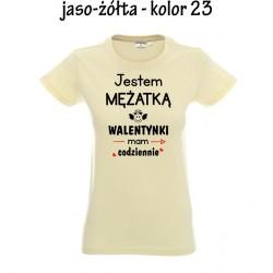 Koszulka Damska - Jestem mężatką Walentynki mam codziennie