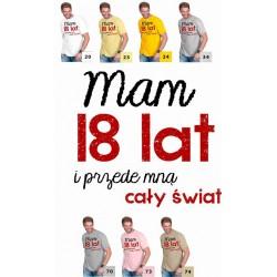 Koszulka męska - Mam 18 lat i przede mną