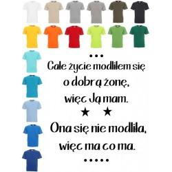 Koszulka męska - Całe życie modliłem się o dobrą żonę