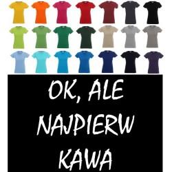 Koszulka Damska - Ok, ale najpierw kawa biały nadruk