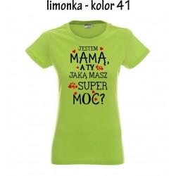 Koszulka Damska -JESTEM MAMA a ty jaka masz super moc