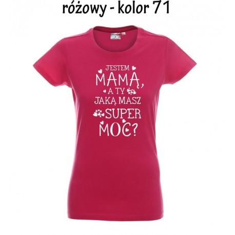 Koszulka Damska - JESTEM MAMA, a Ty jaka masz super moc-bialy nadruk