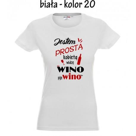 Koszulka Damska - Jestem prostą kobietą widze wino
