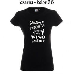 Koszulka Damska - Jestem prosta kobieta widze wino na bialo