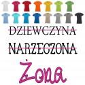 Koszulka Damska - dziewczyna, narzeczona, zona