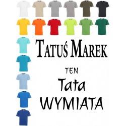 Koszulka Męska -TATUŚ Imię ten tata wymiata