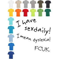 Koszulka Męska - I have sexdaily i mean dyslexia