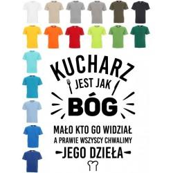Koszulka męska - Kucharz jest jak Bóg mało kto ..