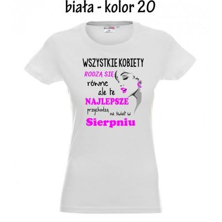 Koszulka damska - Wszystkie kobiety rodzą się równe, ale ...
