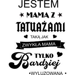 Koszulka damska - Jestem mamą z tatuażami taka jak zwykła