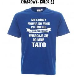 Koszulka męska - Niektórzy mówią do mnie po imieniu TATO biały druk