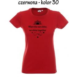 Koszulka Damska - When the sun shine, we shine together na czarno