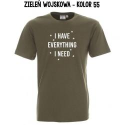 Koszulka Męska - I HAVE EVERYTHING I NEED na biało