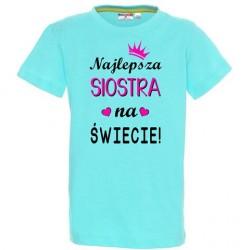 Koszulka dziecięca - z nadrukiem Najlepsza siostra na świecie