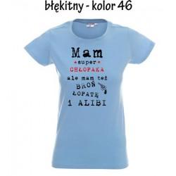 Koszulka Damska - Koszulka z nadrukiem Mam Super chłopaka ale mam też broń łopatę i alibi