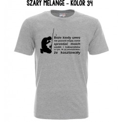 Koszulka Męska - Boże kiedy umrę nie pozwól mojej żone sprzedać wędek